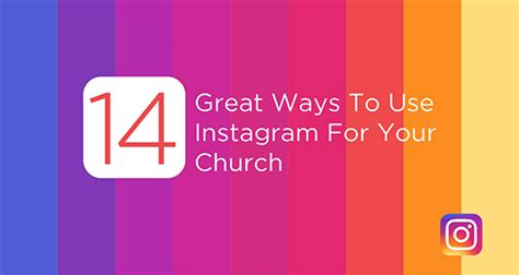 14 Great Ways To Use Instagram For Your Church