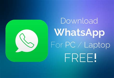 2018 whatsapp for pc laptop free windows 7 xp 8 1 mac