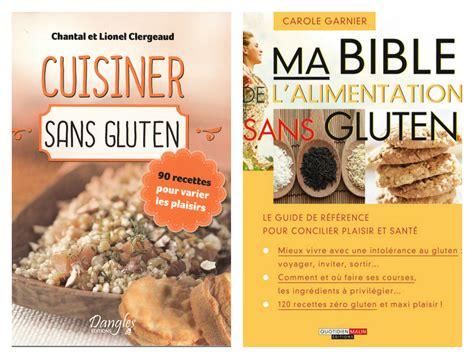 recette cuisine sans gluten deux nouveaux livres de recettes sans gluten dans ma cuisine