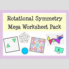 Rotational Symmetry Worksheet & Activity Pack By Mathspaduk  Teaching Resources Tes