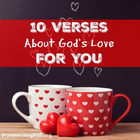 God sent me. jesus looked at him and loved him. 10 Verses About God's Love For You - Women Living Well