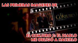 El diablo me obligó a hacerlo en hispanoamérica y expediente warren: Las primeras imágenes de El Conjuro 3: El Diablo Me Obligó ...