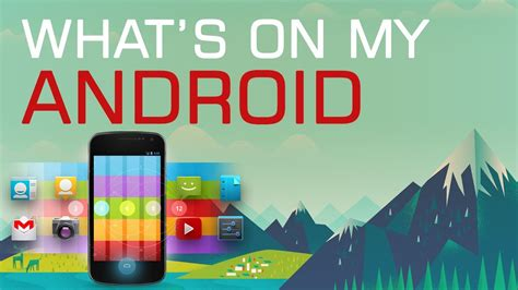 what s an android phone what s on my android phone 2013