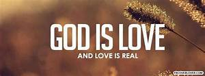 God Is Love And Love Is Real Facebook Cover - fbCoverLover.com