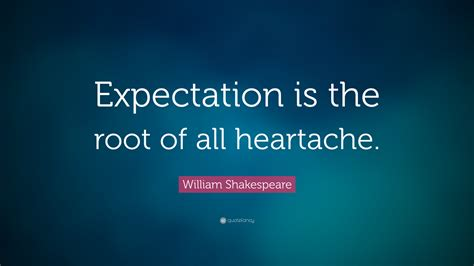 william shakespeare quote expectation   root