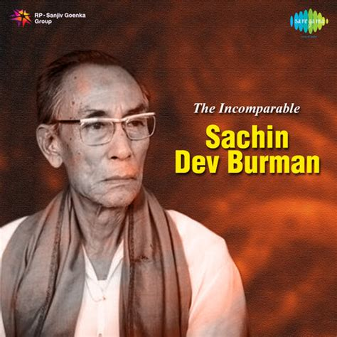 incomparable sachin dev burman songs   incomparable sachin dev burman