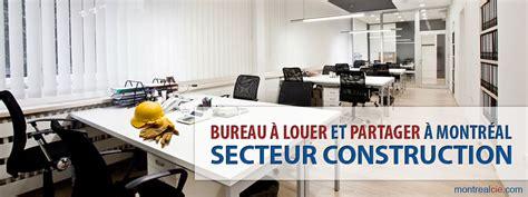 bureau a partager bureau a louer et partager a montréal secteur construction