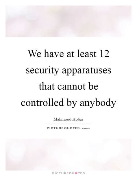 We Have At Least 12 Security Apparatuses That Cannot Be