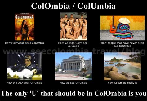 Colombia Meme - colombia travel quotes memes photos see colombia tarvel colombia travel blog by see