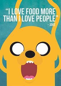 """I love food more than I love people!"" - Jake the Dog ..."