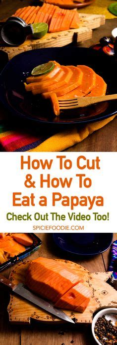 how to eat a papaya vegetables vegetarian vegan on pinterest foodies spicy and chile