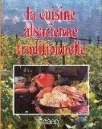 livre de cuisine traditionnelle la cuisine alsacienne traditionnelle jean luc syren