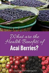 What Are The Health Benefits Of Acai Berries
