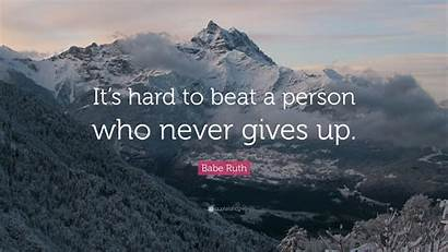 Quotes Ruth Babe Beat Hard Never Person