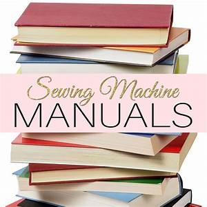 Sewing Machine Manuals  Find Free Replacement Manuals