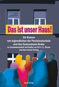 Haus Und Grund Verlag : das ist unser haus ein roman von jugendlichen der pestalozzischule und des gymnasiums brake in ~ Eleganceandgraceweddings.com Haus und Dekorationen
