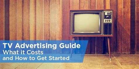 tv advertising guide   costs     started