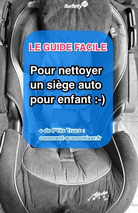 comment nettoyer siege auto comment nettoyer un siège auto facilement et rapidement