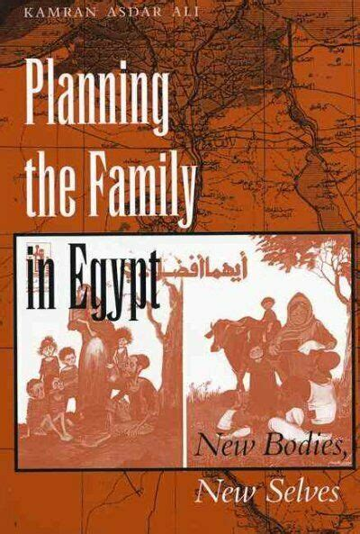 Planning the Family in Egypt : New Bodies, New Selves ...