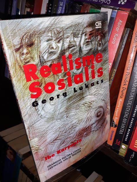 Jual Realisme Sosialis Georg Lukacs - Ibe Karyanto di