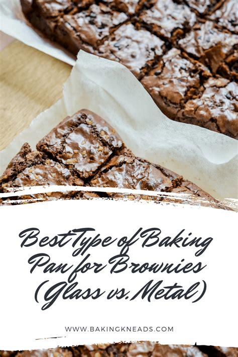 type  baking pan  brownies glass  metal