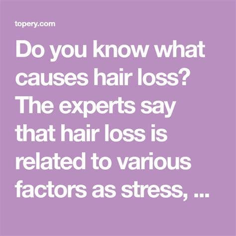 Do you know what causes hair loss? The experts say that ...
