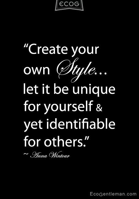 Bnw Style Quotes By Anna Wintour Create Your Own Style Let