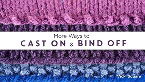 More Ways To Cast On & Bind Off Knitting Class Craftsy