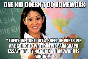 One kid doesn't do homework '' everyone take out a sheet ...