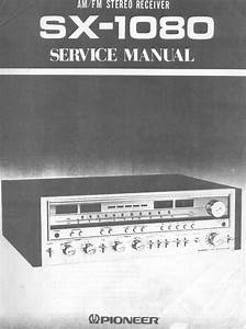 Pioneer Stereo Receiver Sx 1080 Users Manual