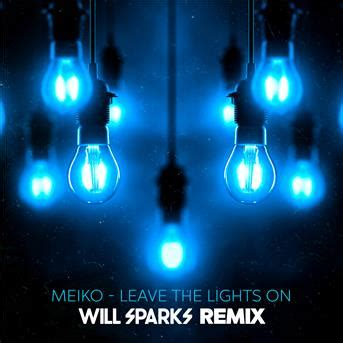Meiko Leave The Lights On by Meiko Leave The Lights On Will Sparks Remix 233 Coute