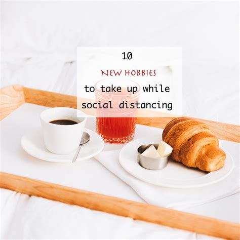 10 New Hobbies to take up while social distancing Lively