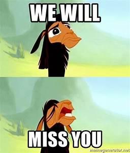 We Will Miss You : we will miss you disney kuzco yes meme generator ~ Orissabook.com Haus und Dekorationen