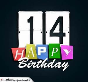 14 Geburtstag Feiern Ideen : 14 geburtstag happy birthday geburtstagskarte geburtstagsspr che welt ~ Frokenaadalensverden.com Haus und Dekorationen
