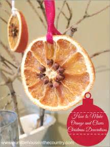 how to make dried orange and cloves christmas decorations our little house in the country