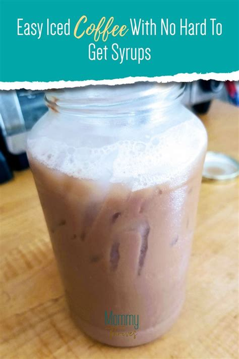 Discover how to make iced coffee at home. Easy Iced Coffee With No Hard To Get Syrups - Mommy Thrives