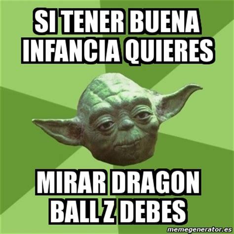 Memes De Dragon Ball Z En Espaã Ol - meme yoda si tener buena infancia quieres mirar dragon ball z debes 165636