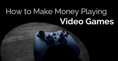 money playing video games  tips wisestep