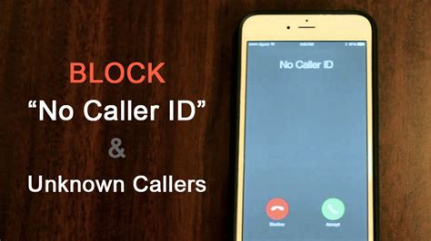 caller id for iphone how to block no caller id or unknown callers on iphone