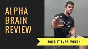 Alpha Brain Review  Does It Even Work