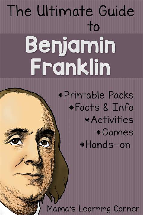 ultimate guide  studying benjamin franklin unit