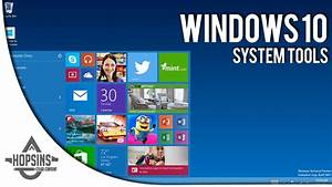 Windows 10 - System Tools