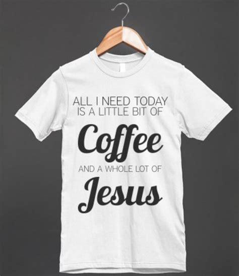 T shirt: coffee, jesus, , christ, church, christianity, cross, funny, cute, shirt, gift ideas