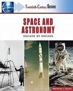 Twentieth-century Space And Astronomy: A History of ...