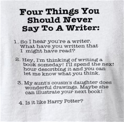 four things you should never say to a writer sawyer