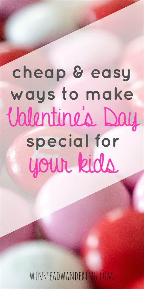 Cheap & Easy Ways To Make Valentine's Day Special For Kids