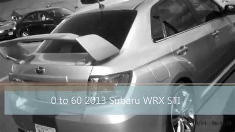 2013 Wrx Sti 0 60 by 2013 Subaru Wrx Sti 0 60 Mph 0 To 60