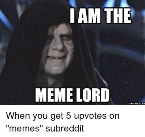 Meme Lord - iam the meme lord memescom meme on sizzle