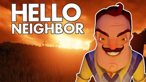 hello neighbor killing the neighbor let s play hello neighbor gameplay
