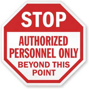Stop Authorized Personnel Only Signs